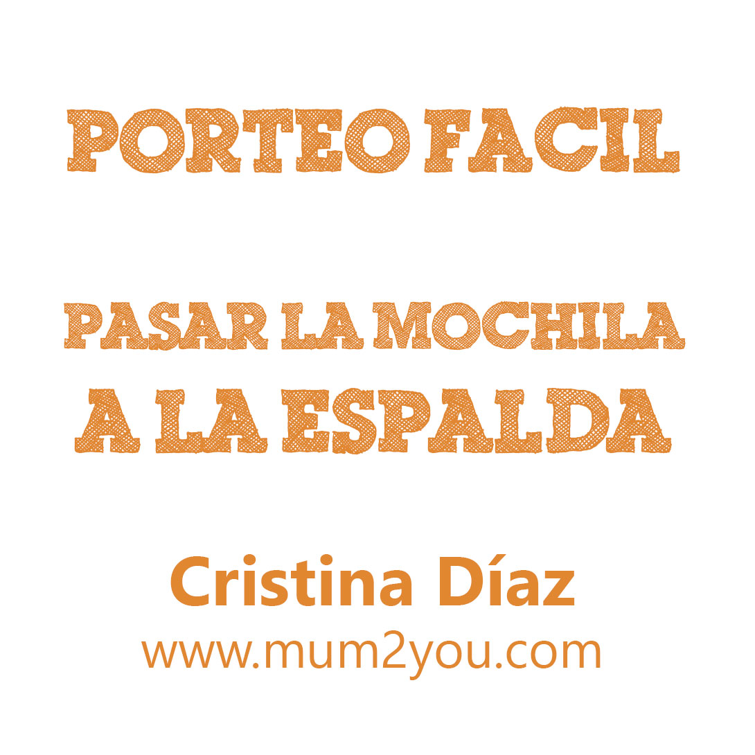 Pasar la mochila a la espalda, por Cristina Díaz #PorteoFacil