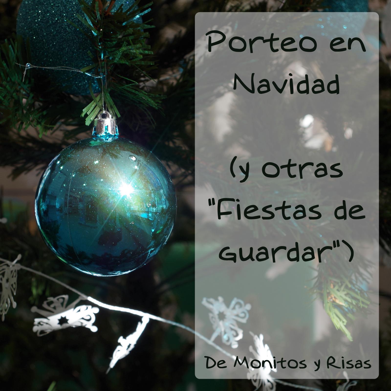 """Porteo en Navidad (y """"otras Fiestas de guardar"""")"""